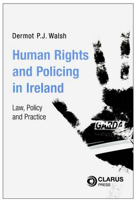 Human Rights and Policing in Ireland: Law, Policy and Practice (Paperback)