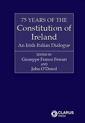 75 Years of the Constitution of Ireland: An Irish-Italian Dialogue (Paperback)