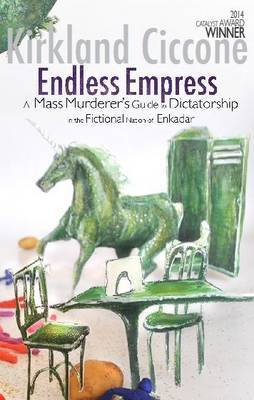 Endless Empress: A Mass Murderer's Guide to Dictatorship in the Fictional Nation of Enkadar - Castlecrankie Chronicles (Paperback)