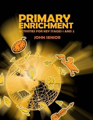 Primary Enrichment: Activities for Key Stages 1 and 2 (Spiral bound)