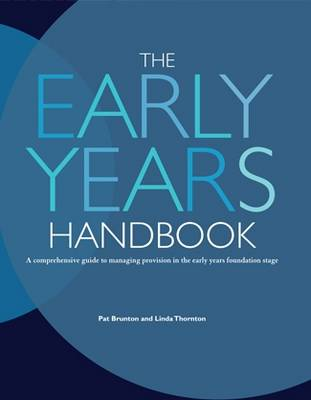 The Early Years Handbook: A Comprehensive Guide to Managing Provision in the Early Years Foundation Stage (Spiral bound)