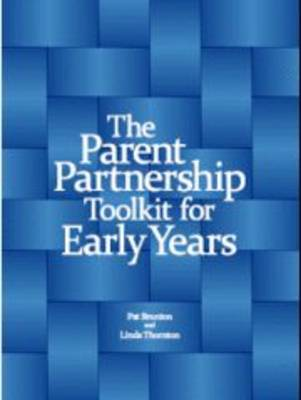 The Parent Partnership Toolkit for Early Years (Spiral bound)
