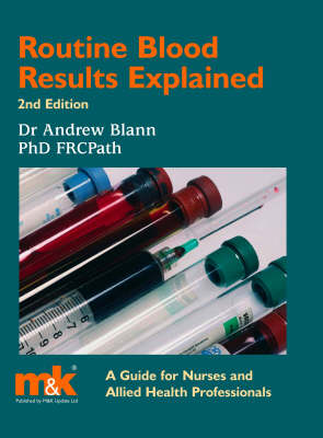 Routine Blood Results Explained (Paperback)