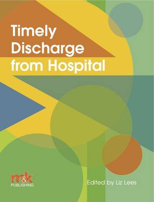 Timely Discharge from Hospital (Paperback)