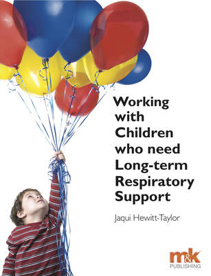Working with Children Who Need Long-Term Respiratory Support (Paperback)