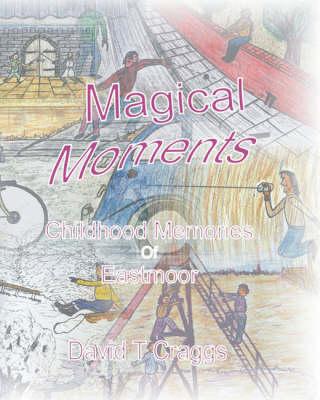 Magical Moments Childhood Memories of Eastmoor (Paperback)