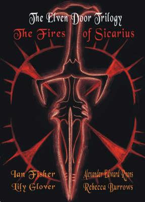 The Elven Door Trilogy: The Fires of Sicarius (Paperback)