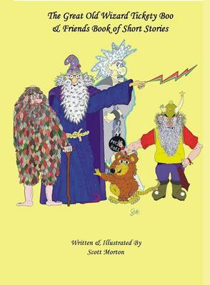 The Great Old Wizard Tickety Boo and Friends Book of Short Stories (Paperback)