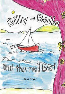 Billy and Bella and the Red Boat (Paperback)