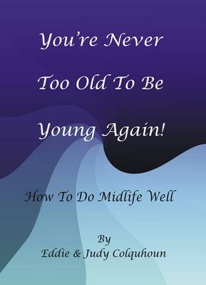 You're Never Too Old to be Young Again! (Paperback)