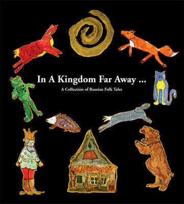 In a Kingdom Far Away...: A Collection of Russian Folk Tales (Paperback)