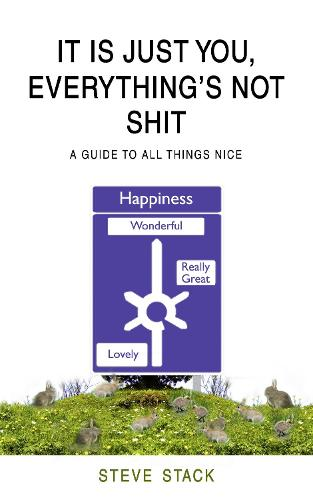 It Is Just You, Everything's Not Shit (Hardback)