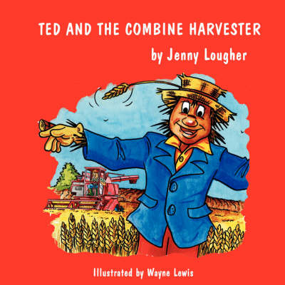 Ted and the Combine Harvester (Paperback)