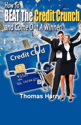 How to Beat the Credit Crunch (Paperback)