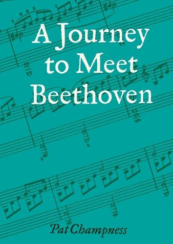 A Journey to Meet Beethoven (Paperback)