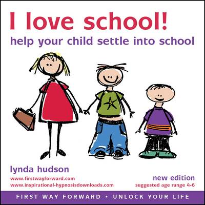 I Love School: Help Your Child to Settle in to School - Unlock Your Life (CD-Audio)