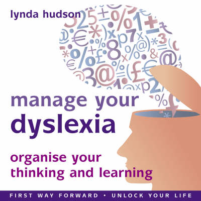 Manage Your Dyslexia: Organise Your Thinking and Learning (CD-Audio)