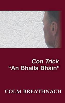 "Con Trick: ""An Bhalla Bhain"" (Paperback)"