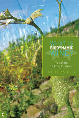 What is Biodynamic Wine?: The Quality, the Taste, the Terroir (Paperback)