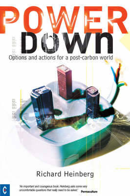 Powerdown: Options and Actions for a Post-carbon Society (Paperback)