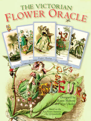 Victorian Flower Oracle Kit: The Wit and Wisdom of JJ Grandville's Flowers Personified (Paperback)