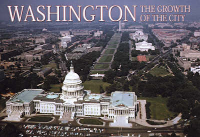 Washington: The Growth of the City (Hardback)