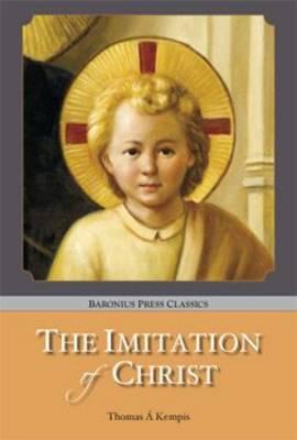The Imitation of Christ - Baronius Press Classics (Paperback)