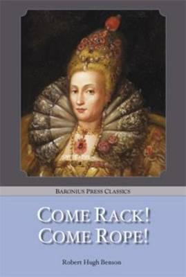 Come Rack! Come Rope! - Baronius Press Classics (Paperback)