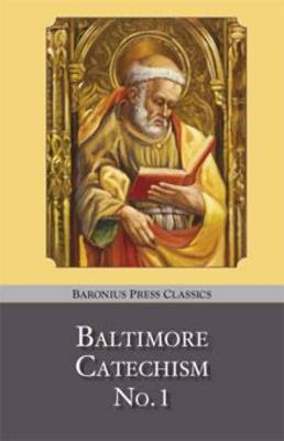 Baltimore Catechism: no.1 - Baronius Press Classics (Hardback)