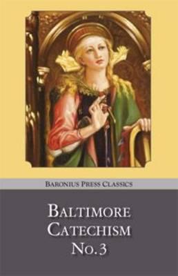 Baltimore Catechism: no.3 - Baronius Press Classics (Paperback)