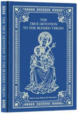 The True Devotion to the Blessed Virgin - Baronius Press Classics (Leather / fine binding)