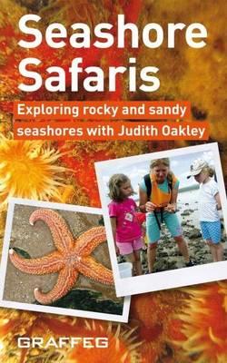 Seashore Safaris: Exploring Rocky and Sandy Seashores with Judith Oakley (Paperback)