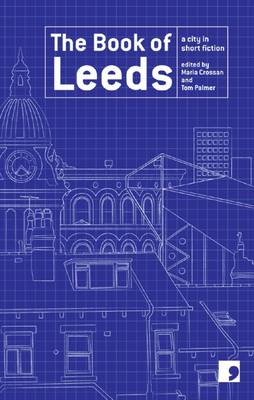 The Book of Leeds: A City in Short Fiction - Reading the City 172 (Paperback)