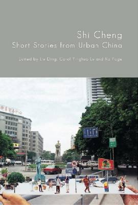 Shi Cheng: Short Stories from Urban China (Paperback)