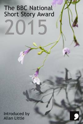 The BBC National Short Story Award 2015 (Paperback)