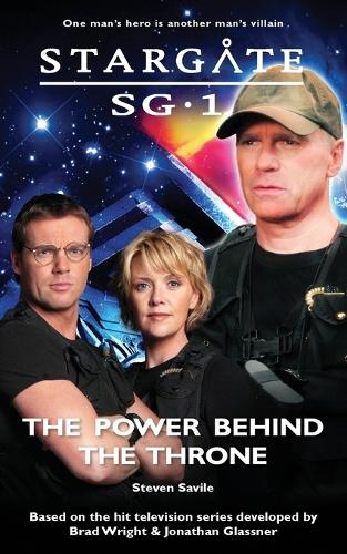 Stargate SG-1: Power Behind the Throne - Stargate SG-1 No. 15 (Paperback)