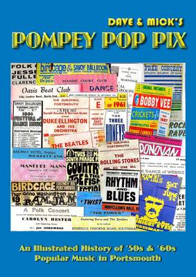 Pompey Pop Pix: an Illustrated History of '50s and '60s Popular Music in Portsmouth (Paperback)