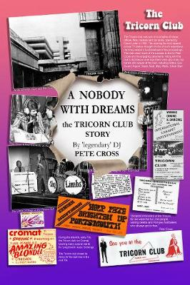 A Nobody With Dreams: the Tricorn Club Story (Paperback)