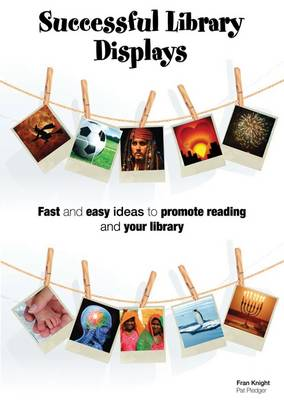 Successful Library Displays: Quick and Easy Library Displays to Promote Reading (Paperback)