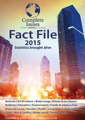 Fact File 2015: The Facts and Statistics About Our World Brought Alive. - Fact File (Paperback)