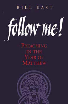 Follow Me: Preaching in the Year of Matthew (Paperback)