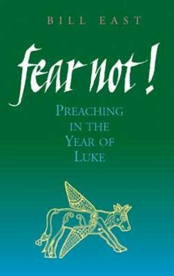 Fear Not!: Preaching in the Year of Luke (Paperback)