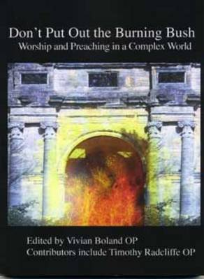 Don't Put Out the Burning Bush: Worship and Preaching in a Complex World (Paperback)