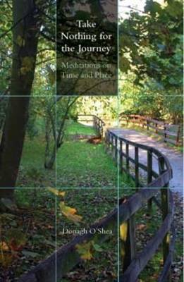 Take Nothing for the Journey: Meditations on Time and Place (Paperback)