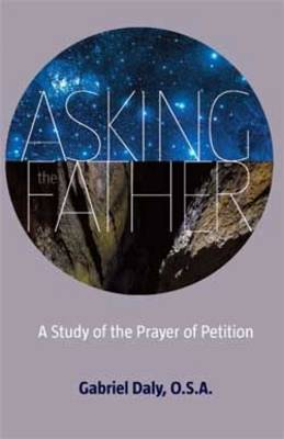 Asking the Father: A Study of the Prayer of Petition (Paperback)