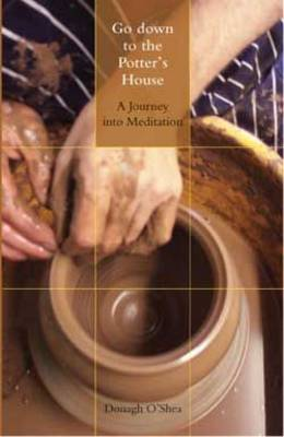 Go Down to the Potter's House: A Journey into Meditation (Paperback)