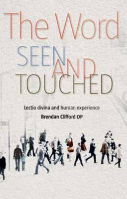 The Word Seen and Touched: Lectio Divina and Human Experience (Paperback)