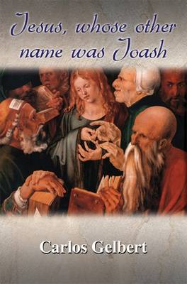 Jesus Who's Other Name Was Joash (Paperback)