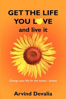 Get the Life You Love and Live it: A Simple Powerful Guide to Creating and Living the Life You Have Dreamed of (Paperback)