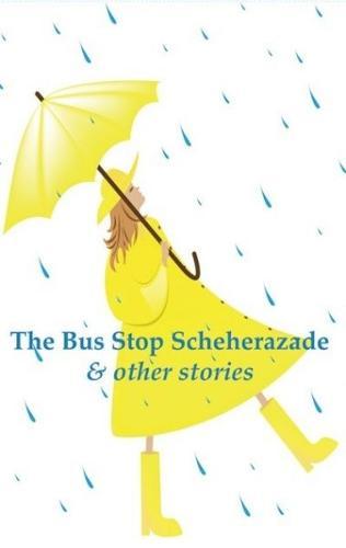 Bus Stop Scheherazade, The (Paperback)